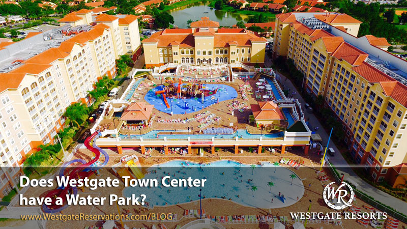 Does Westgate Town Center Have A Water Park Westgate
