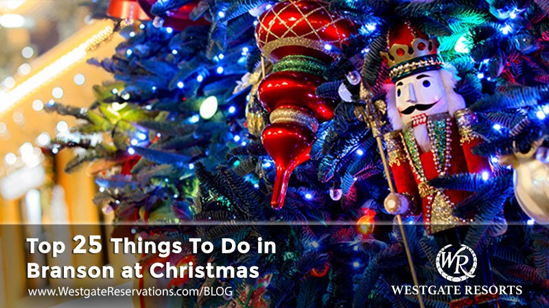 top 25 things to do in branson - When Does Branson Mo Decorate For Christmas