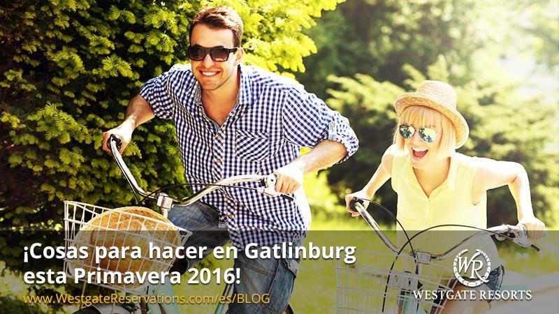Cosas para Hacer en Gatlinburg esta Primeravera 2016 - Westgate Resorts
