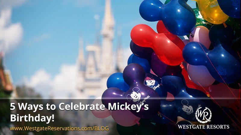 Ways to Celebrate Mickey's Birthday