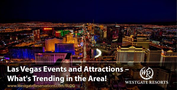 Trending Las Vegas Events & Attractions