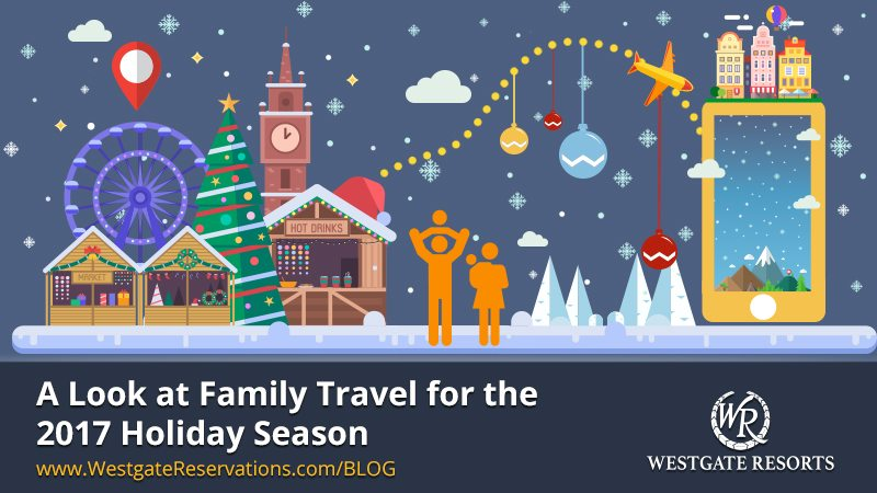 Family Travel in 2017 - Holiday Season