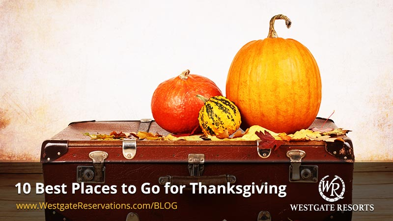 Best Places to Stay Thanksgiving