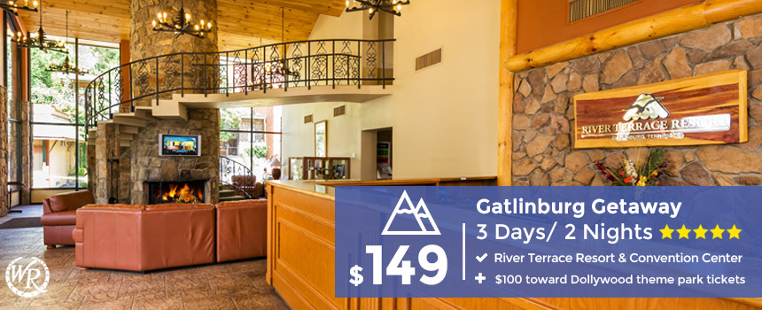 Gatlinburg Getaway includes $100 toward Dollywood Tickets!