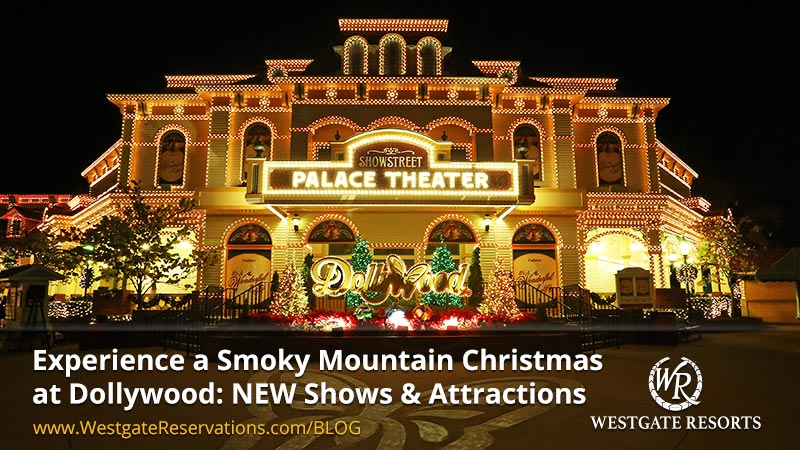Experience a Smoky Mountain Christmas at Dollywood New Shows & Attractions