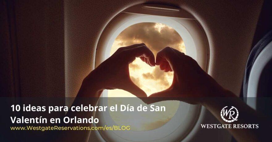 10 Ideas Celebrar San Valentin en Orlando, Florida