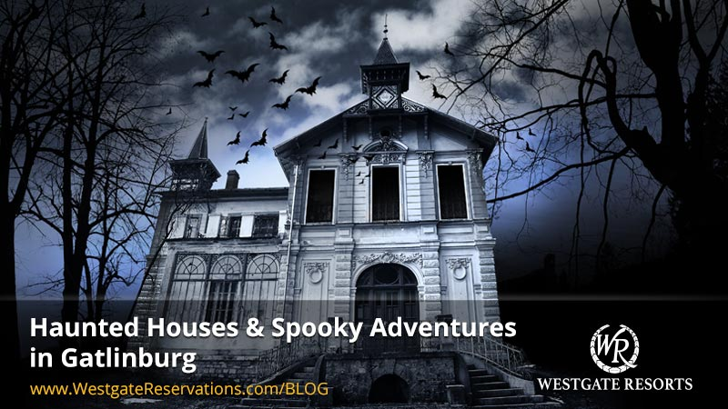 Haunted Houses - Gatlinburg Vacation Idea