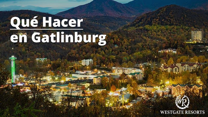 Cosas que hacer en Gatlinburg | WestgateReservations