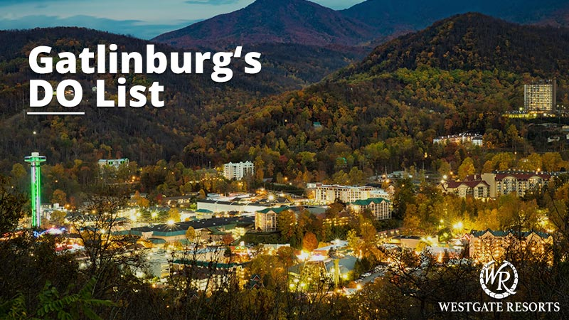 Top 50 Things to Do in Gatlinburg, TN | Westgate Resorts top things to do list