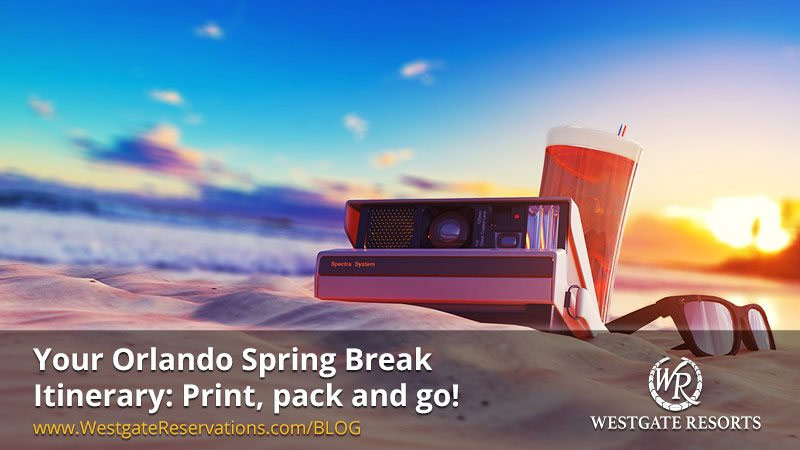 Orlando Spring Break Itinerary | Westgate Resorts