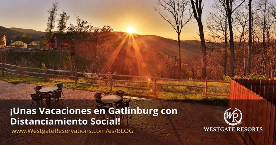Unas Vacaciones en Gatlinburg con Distanciamiento Social