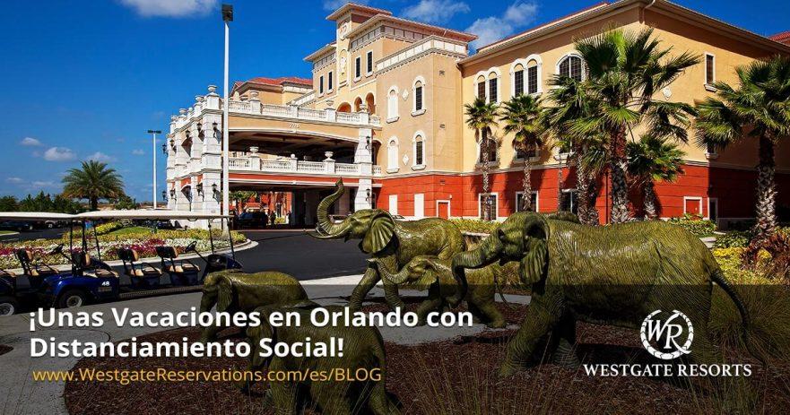 Unas Vacaciones en Orlando con Distanciamiento Social