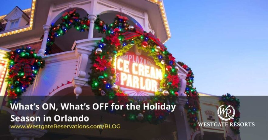 What's ON, What's OFF for the holiday season in Orlando