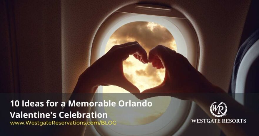 10 Ideas Valentines Vacation in Orlando Florida