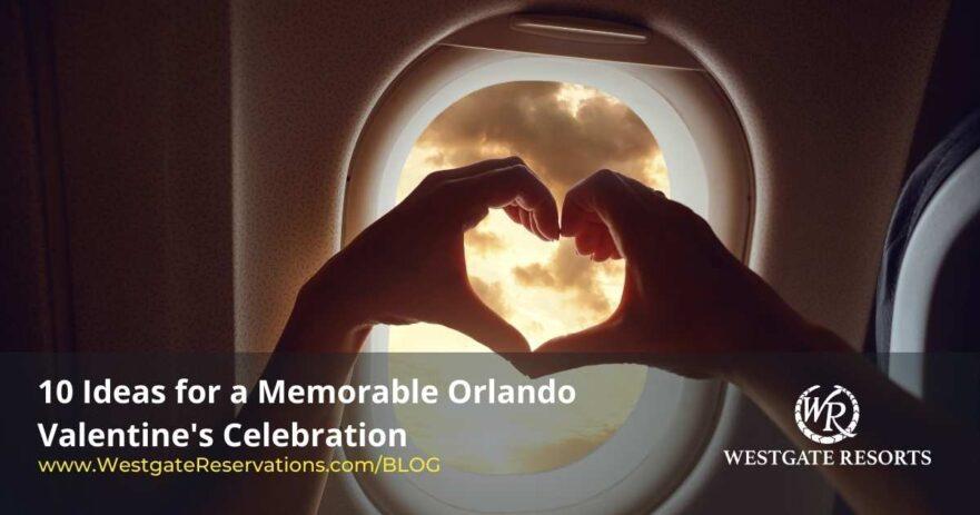 10 Ideas Valentines Vacation in Orlando Florida