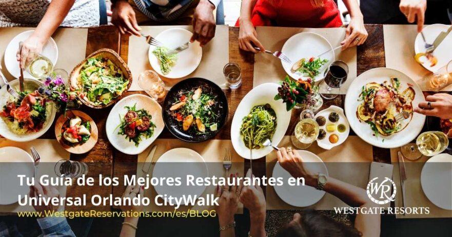 Tu Guía de los Mejores Restaurantes en Universal Orlando Citywalk