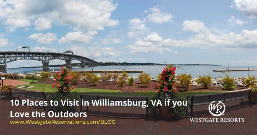 Places to Visit in Williamsburg, VA if you Love the Outdoors
