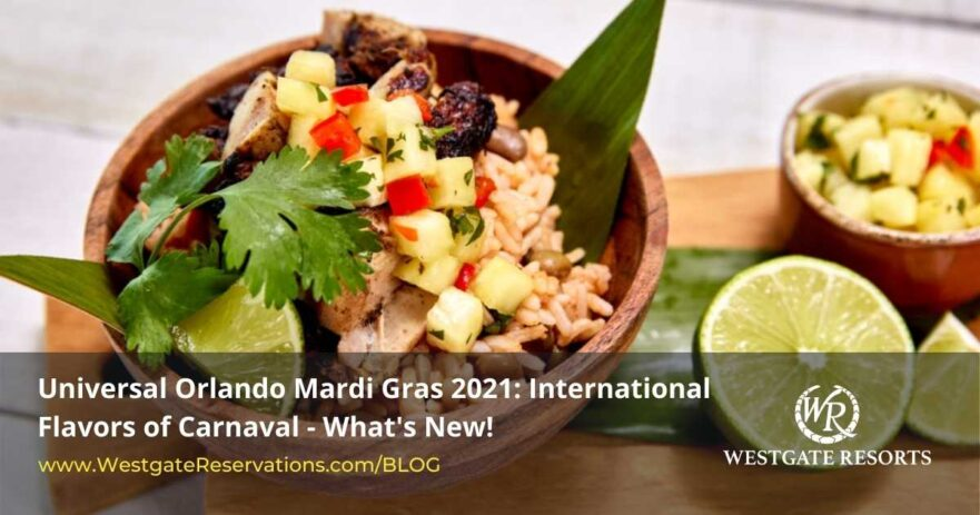 Universal Orlando Mardi Gras 2021: International Flavors of Carnaval