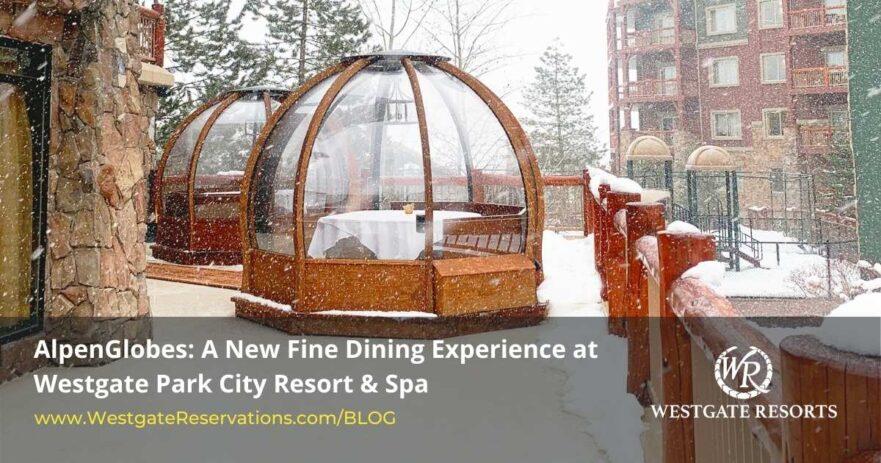 Alpenglobes Westgate Park City Utah Dining